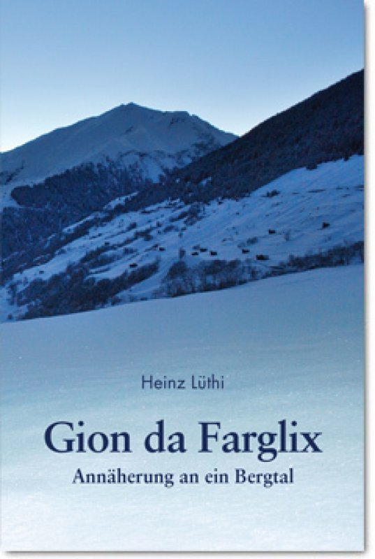 Heinz Lüthi - Gion da Farglix
